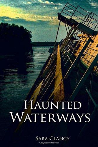 Haunted Waterways: Volume 2 (The Dark Legacy Series)