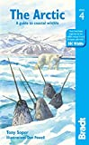 The Arctic: A guide to coastal wildlife (Bradt Travel Guide)