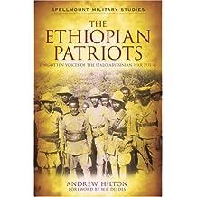 Ethiopian Patriots: Forgotten Voices of the Italo-Abyssinian War 1935-41: The Ethiopian Patriots (Spellmount Military Studies)