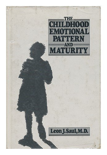 Childhood Emotional Pattern and Maturity by Leon Joseph Saul (1979-08-03)