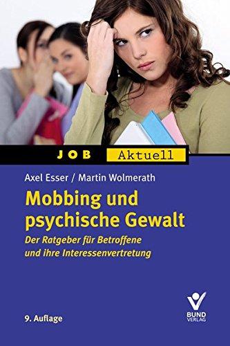 Mobbing und psychische Gewalt (Job aktuell)