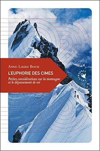L'euphorie des cîmes : Petites considérations sur la montagne et le dépassement de soi par From Editions Transboréal