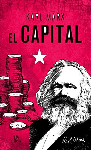 Capital, El (Obras Clásicas) por Karl Marx