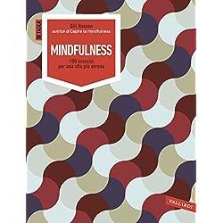Mindfulness: 100 esercizi per una vita più serena