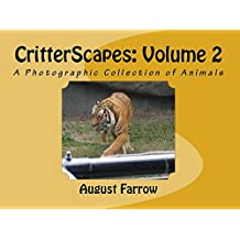 CritterScapes: Volume 2: A Photographic Collection of Animals  (English Edition)