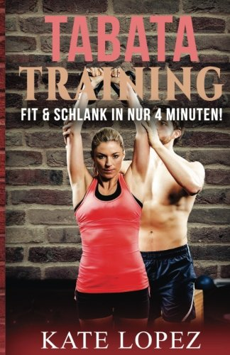 Image of TABATA Training: Fit & Schlank in NUR 4 Minuten Power Workout für maximale Fettverbrennung & Fitness (Abnehmen, Muskelaufbau, HIIT, HIT, Körpergewicht, ohne Geräte, ohne Fitnessstudio)