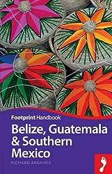 Footprint Belize, Guatemala & Southern Mexico