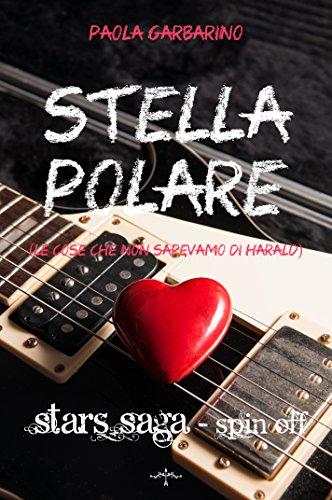 Stella polare: (Le cose che non sapevamo di Harald) (Stars Saga Vol. 5)