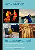 Telecharger Livres Art in Motion Art en mouvement Current Research in Screendance recherches actuelles en cine danse (PDF,EPUB,MOBI) gratuits en Francaise
