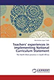 Teachers' experiences in implementing National Curriculum Statement: The North West province in South Africa