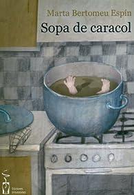 Sopa de caracol par  Marta Bertomeu Espín