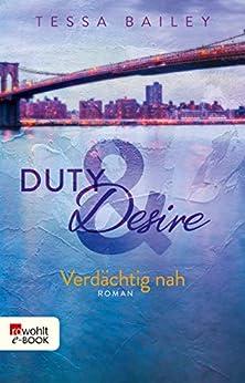 Duty & Desire – Verdächtig nah von [Bailey, Tessa]