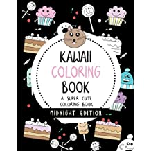 Kawaii Coloring Book A Super Cute Coloring Book Midnight Edition: with Black Pages