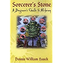 Sorcerer's Stone: A Beginner's Guide to Alchemy by Dennis William Hauck (2004-06-01)
