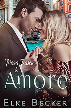 Pizza, Pasta & Amore von [Becker, Elke]