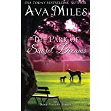 The Park of Sunset Dreams (Dare Valley) (Volume 6) by Ava Miles (2014-05-14)