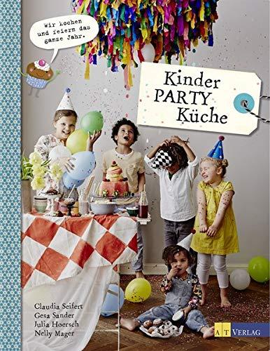 Kinder-Party-Küche: Wir kochen und feiern das ganze Jahr (Halloween Rezept Essen Ideen Party)