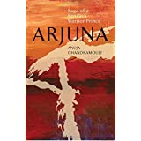 Arjuna Saga of A Pandava Warrior-Prince: 1