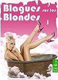 blagues sur les blondes blagues sur les femmes blondes edition illustr?e