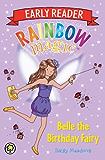 Belle the Birthday Fairy (Rainbow Magic Early Reader Book 4)