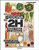 Cocina en 2 horas para toda la semana: El bestseller internacional del batch cooking (Planeta Cocina)