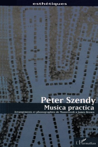 Musica practica: Arrangements et phonographies de Monteverdi à James Brown