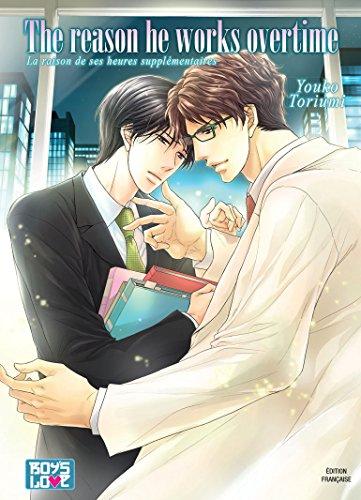 The reason he works overtime - Livre (Manga) - Yaoi par Youko Toriumi