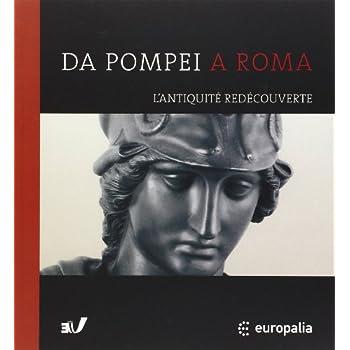 DA POMPEI A ROMA. L'Antiquité redécouverte