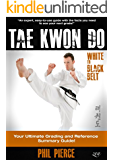 TaeKwonDo - White to Black Belt: Your Ultimate Grading and Reference Summary Guide! (TAGB, ITF, Tae Kwon Do, Martial Arts) (English Edition)