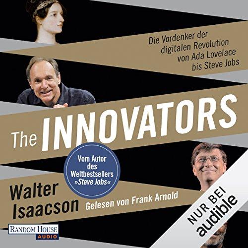 The Innovators: Die Vordenker der digitalen Revolution von Ada Lovelace bis Steve Jobs Buch-Cover