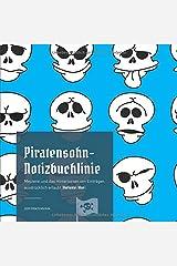 Piratensohn-Notizbuchlinie: Meuterei und das Hinterlassen von Einträgen ausdrücklich erlaubt (Variante: blue) Taschenbuch