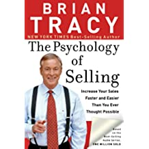 The Psychology of Selling: Increase Your Sales Faster and Easier Than You Ever Thought Possible (English Edition)