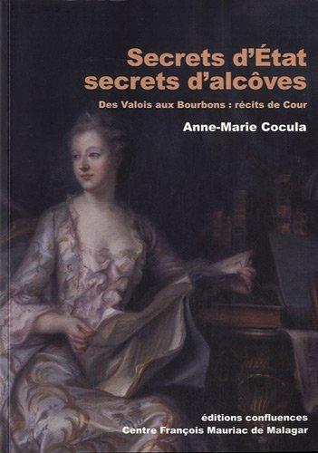 SECRETS D'ETATS, SECRETS D'ALCOVES