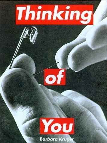Barbara Kruger: Thinking of You by Barbara Kruger (1999-12-10)