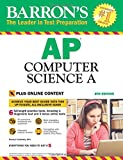 AP Computer Science A: with Bonus Online Tests (Barron's AP)