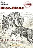 Croc-Blanc (suivi de L'appel de la forêt) - Édition intégrale (Jeunesse) - Format Kindle - 9791023201789 - 1,99 €