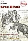 Croc-Blanc (suivi de L'appel de la forêt): édition intégrale par London