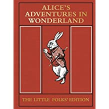 Alice's Adventures in Wonderland: The Little Folks' Edition (The Macmillan Alice) by Lewis Carroll (2015-09-01)