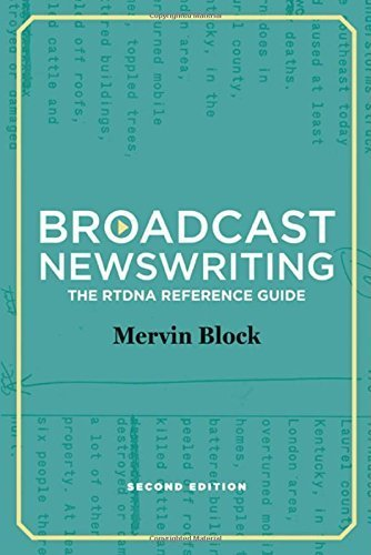Broadcast Newswriting: The RTDNA Reference Guide, A Manual for Professionals by Mervin Block (2011-07-01)