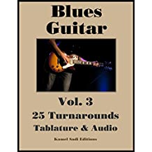 Blues Guitar Vol. 3: 25 Turnarounds (English Edition)