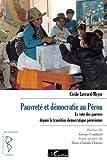 Pauvreté et démocratie au pérou : Le vote des pauvres depuis la transition démocratique péruvienne