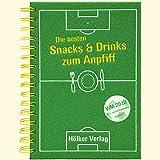 Die besten Snacks & Drinks zum Anpfiff (Geschenkbücher mit Pfiff)
