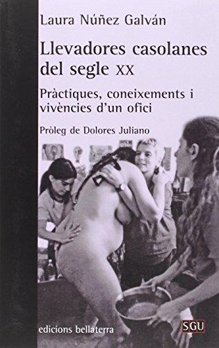 LLEVADORES CASOLANES DEL SEGLE XX: Pràctiques, coneixements i vivencies (SGU) por Laura Nuñez Galván