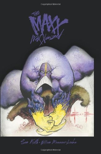 The MAXX: Maxximized Volume 1 by Kieth, Sam, Messner-Loeb, William (2014) Hardcover