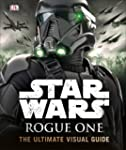 Star Wars Rogue One the Ultimate Visu...