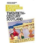 [( A History of Everyday Life in Twentieth Century Scotland )] [by: Lynn Abrams] [May-2010]