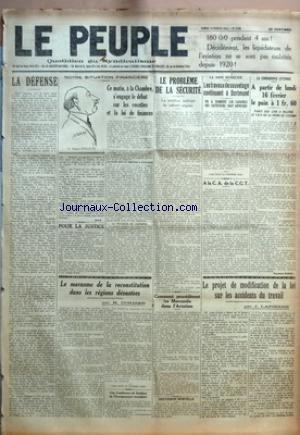 PEUPLE (LE) [No 1499] du 14/02/1925 - LA DEFENSE - NOTRE SITUATION FINANCIERE - CE MATIN - A LA CHAMBRE - S'ENGAGE LE DEBAT SUR LES RECETTES ET LA LOI DE FINANCES - LA TAXE SUR LE CHIFFRE D'AFFAIRES - LA REVISION DU CADASTRE - POUR LA JUSTICE - LE MARASME DE LA RECONSTITUTION DANS LES REGIONS DEVASTEES PAR H. CORDIER - UNE CONFERENCE DU SYNDICAT DE L'ENSEIGNEMENT SECONDAIRE - LE PROBLEME DE LA SECURITE - LA POSITION INDECISE DU CABINET ANGLAIS - COMMENT PROCEDERENT LES MERCANTIS DANS L'AVIATION