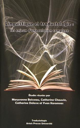 Linguistique et traductologie : Les enjeux d'une relation complexe