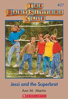 The Baby-Sitters Club #27: Jessi and the Superbrat by [Martin, Ann M.]