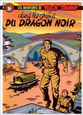 Buck Danny. tome 5 : Dans les griffes du dragon noir de Hubinon. Victor (1985) Cartonné